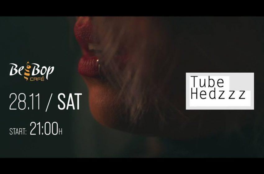 Tube Hedzzz на живо в Bee Bop Café